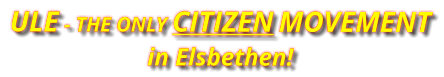 ule - THE ONLY citizen movement in Elsbethen!